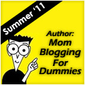Mom Blogging for Dummies Coming Soon